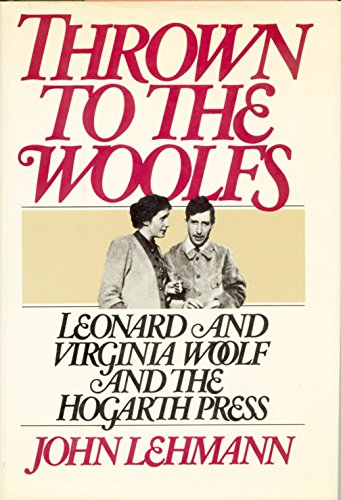 9780030521911: Thrown to the Woolfs: Leonard and Virginia Woolf and the Hogarth Press