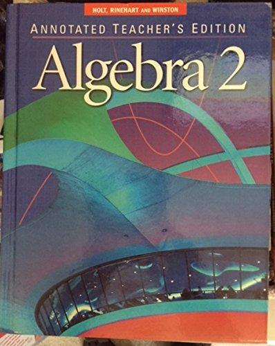9780030522246: Algebra 2, Annotated Teacher's Edition