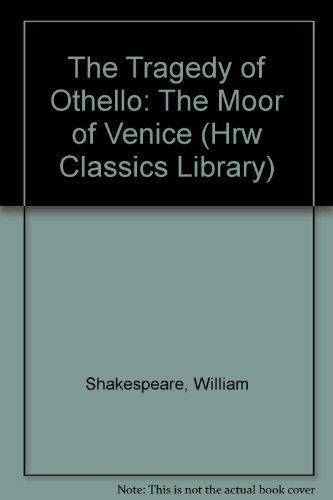 9780030522277: The Tragedy of Othello: The Moor of Venice (Hrw Classics Library)