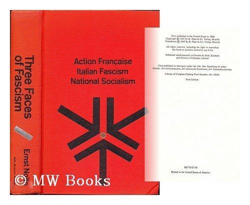 9780030522406: Three Faces of Fascism: Action Francaise, Italian Fascism, National Socialism