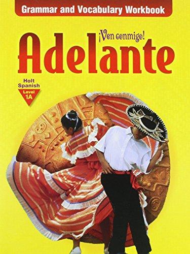9780030522796: Holt ¡Ven conmigo!: Grammar and Vocabulary Workbook Level 1A Adelante