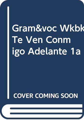 9780030522826: Gram&voc Wkbk Te Ven Conmigo Adelante 1a