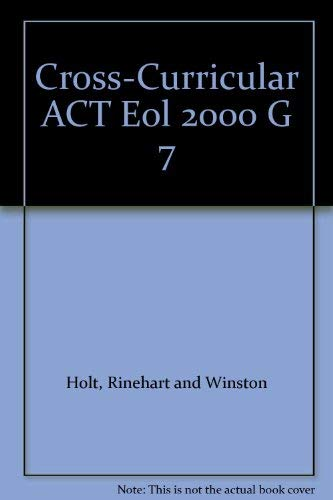 9780030523687: Cross-Curricular ACT Eol 2000 G 7