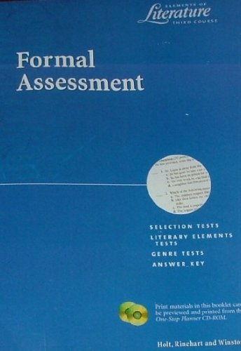 Elements of Literature Third Course: Formal Assessment: Rinehart; Holt, Winston