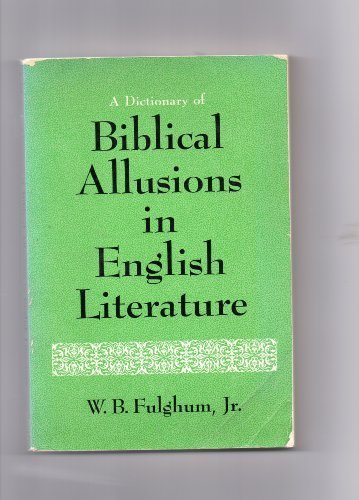 9780030524158: Dictionary of Biblical Allusions in English Literature