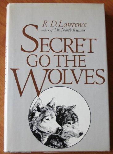 9780030524363: Secret Go the Wolves