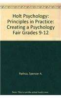 9780030524493: Holt Psychology: Principles in Practice: Creating a Psychology Fair Grades 9-12