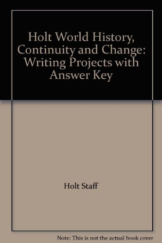 9780030525421: Holt World History, Continuity and Change: Writing Projects with Answer Key
