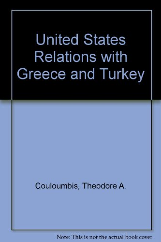 9780030525469: United States Relations with Greece and Turkey (Studies of influence in international relations)
