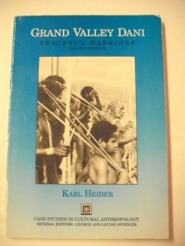 9780030525537: Grand Valley Dani: Peaceful Warriors (Case Studies in Cultural Anthropology)