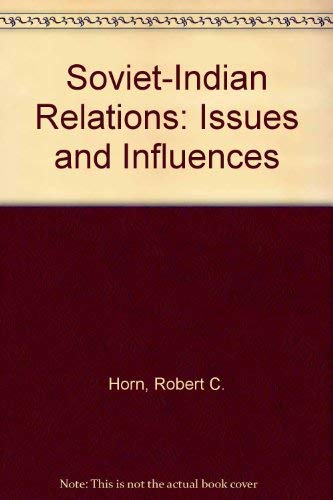 9780030525711: Soviet-Indian Relations: Issues and Influences (Studies of influence in international relations)