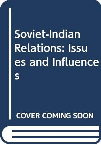 9780030525766: Soviet-Indian Relations: Issues and Influences (Studies of influence in international relations)