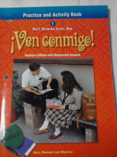 9780030526039: Holt Spanish Level One VEN CONMIGO: Practice and Activity Book, Teacher's Edition with Overprinted Answers