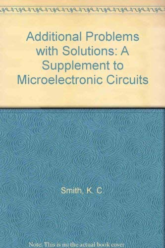 9780030526145: Additional Problems with Solutions: A Supplement to Microelectronic Circuits