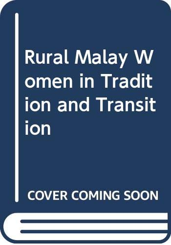 Rural Malay Women in Tradition and Transition: Heather Strange