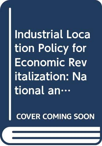9780030526213: Industrial Location Policy for Economic Revitalization: National and International Perspectives