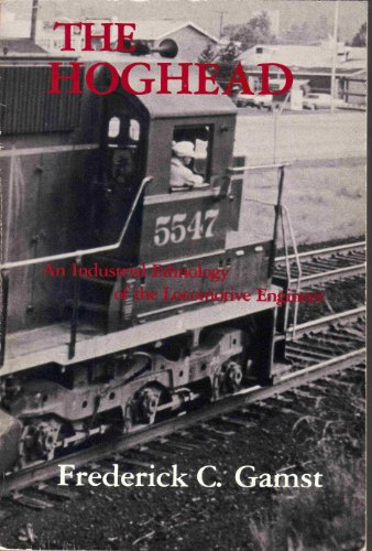 9780030526367: Hoghead: Industrial Ethnology of the Locomotive Engineer (Case Study in Cultural Anthropology)