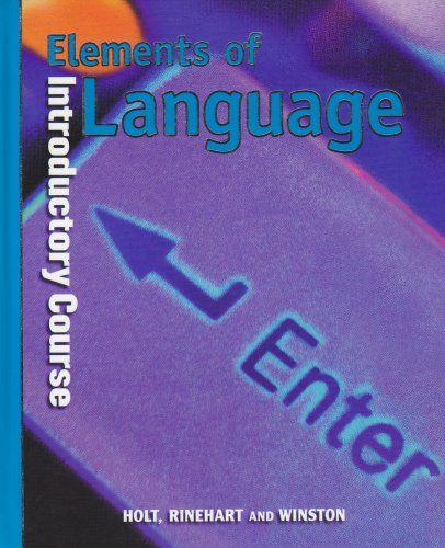 Elements Of Language Introductory Course 6th Grade: RINEHART AND WINSTON HOLT