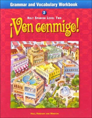 Ven Conmigo Grammar and Vocabulary: Level 2: HOLT, RINEHART AND
