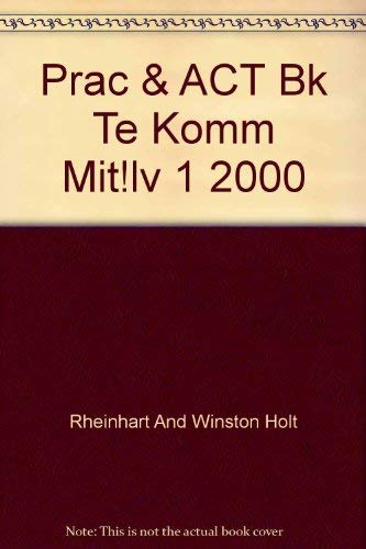 9780030527333: Prac & ACT Bk Te Komm Mit!lv 1 2000
