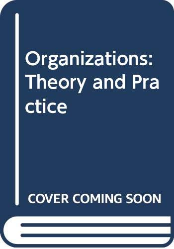 9780030529566: Organizations: Theory and Practice