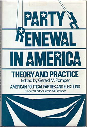 Party Renewal in America: Theory and Practice: Praeger Publishers Inc