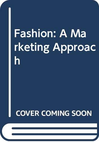 9780030532313: Fashion: A Marketing Approach