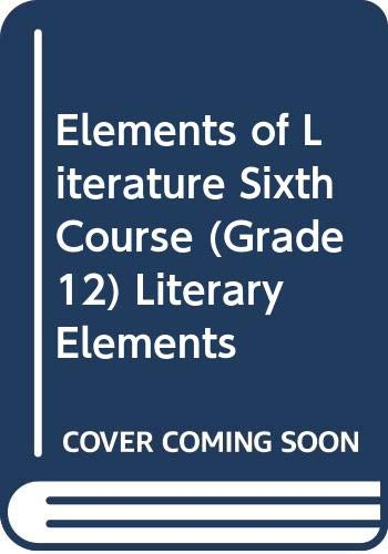 9780030532498: Elements of Literature Sixth Course (Grade 12) Literary Elements