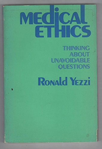 9780030532566: Medical Ethics: Thinking About Unavoidable Questions