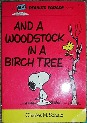9780030532917: And a Woodstock in a birch tree (Peanuts parade ; 23)