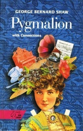 9780030532993: Pygmalion: A Romance in Five Acts (With Connections)