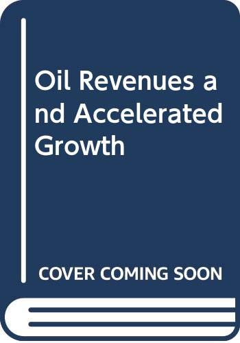 9780030533068: Oil Revenues and Accelerated Growth