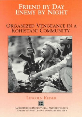 9780030533327: Friend by Day, Enemy by Night: Organized Vengeance in a Kohistani Community (Case Studies in Cultural Anthropology)