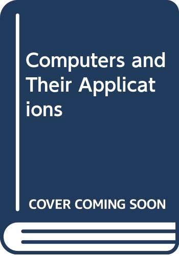 9780030533389: Computers and Their Applications (The Dryden Press series in information systems)