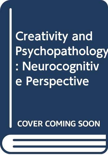 9780030533761: Creativity and Psychopathology: Neurocognitive Perspective