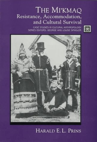 The Mi'kmaq : Resistance, Accommodation and Cultural: Harald E. L.