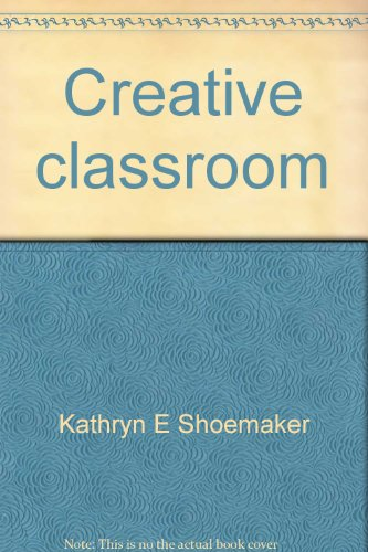 9780030534416: Creative classroom (A Kathryn Shoemaker craft book)