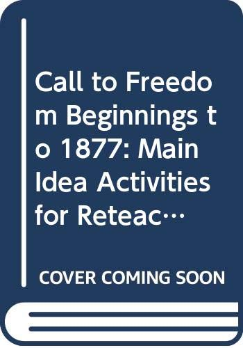 9780030534645: Call to Freedom Beginnings to 1877: Main Idea Activities for Reteaching and Sheltered English with Answer Key