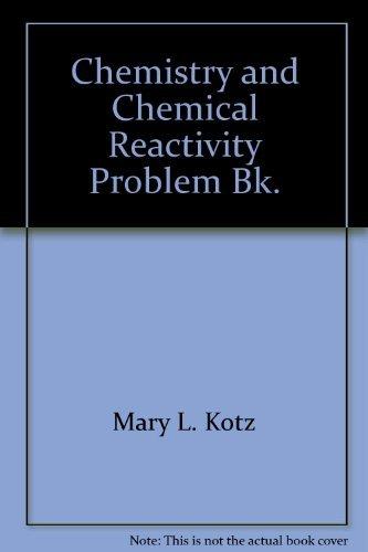 9780030534973: Chemistry and Chemical Reactivity, Problem Bk.