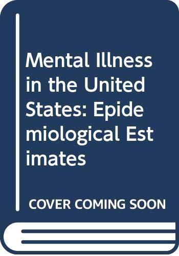 9780030535062: Mental Illness in the United States: Epidemiological Estimates