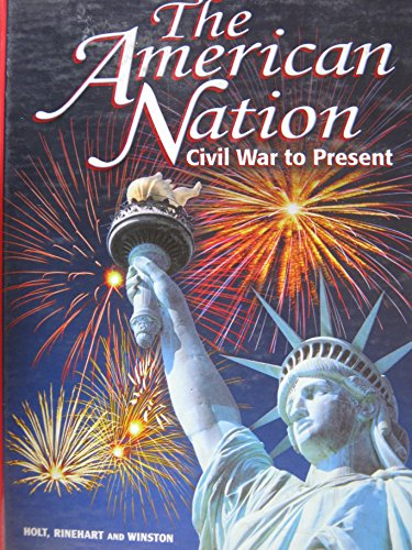 9780030535987: The American Nation: Civil War to Present