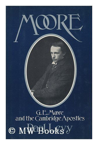 9780030536168: Moore: G.E. Moore and the Cambridge Apostles