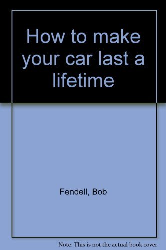 9780030536618: How to make your car last a lifetime