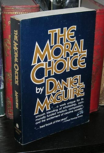 9780030537967: The Moral Choice