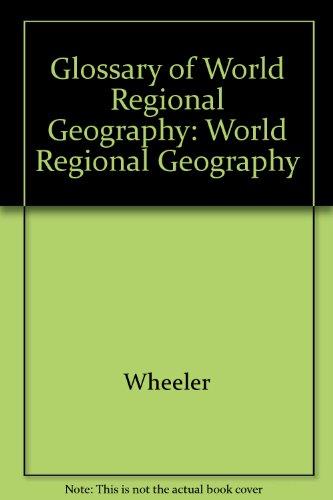 9780030538131: Glossary of World Regional Geography: World Regional Geography