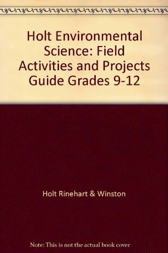 9780030538384: Holt Environmental Science: Field Activities and Projects Guide Grades 9-12
