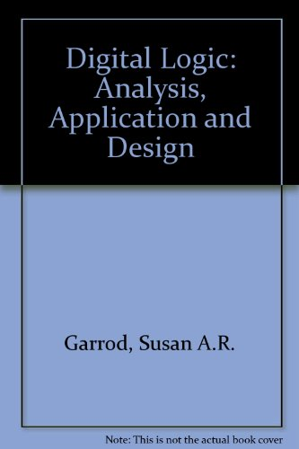 9780030538520: Digital Logic: Analysis, Application and Design