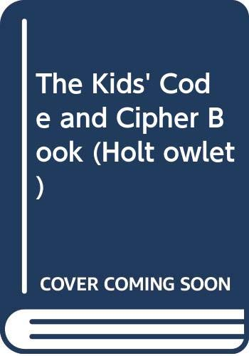 9780030538568: The Kids' Code and Cipher Book (Holt owlet)