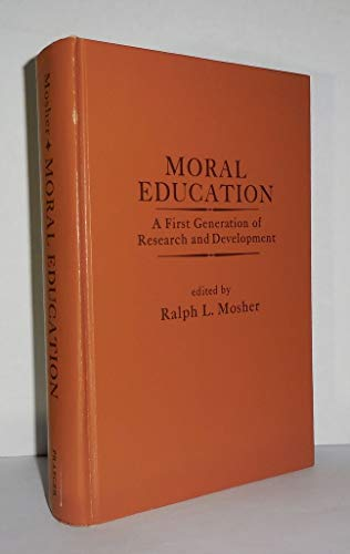 9780030539619: Moral Education: A First Generation of Research and Development