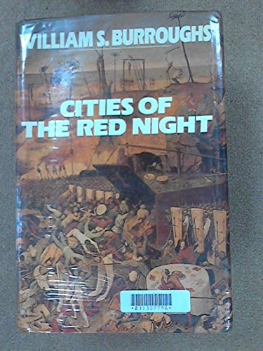 Cities of the Red Night: WILLIAM S. BURROUGHS